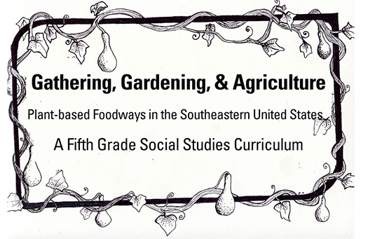 Visit the Gathering, Gardening, & Agriculture website for teaching materials!