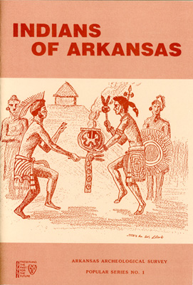 Indians of Arkansas. Popular Series No. 1