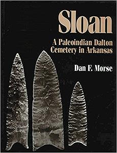 Sloan: A Paleoindian Dalton Cemetery in Arkansas