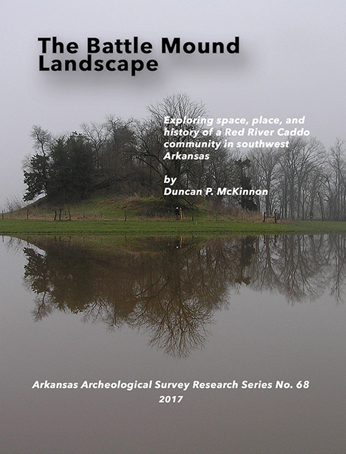 The Battle Mound Landscape by Duncan P. McKinnon - Research Series No. 68