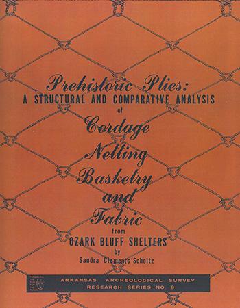 Prehistoric Plies by Sandra C. Scholtz. Research Series No. 9. Reprint.