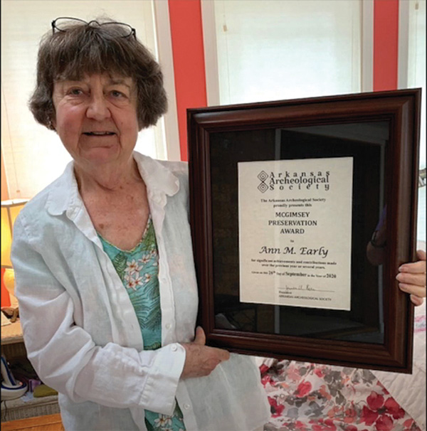 Ann Early (State Archeologist) was awarded the Arkansas Archeological Society's McGimsey Preservation Award in recognition of her 40-year career devoted to archeology in Arkansas.
